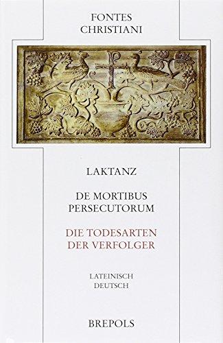 Laktanz - Die Todesarten der Verfolger /