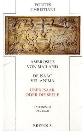 De Isaac vel Anima/Über Isaac oder die: Ambrosius von Mailand: