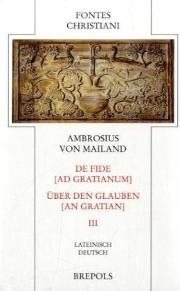 Fontes Christiani (FC) Über den Glauben an: Ambrosius von Mailand