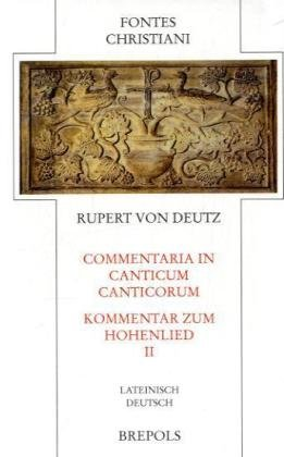 Commentari in Canticum Canticorum 2: Rupert von Deutz