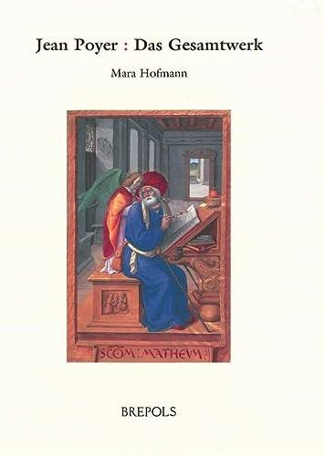 9782503521930: Jean Poyer: Das Gesamtwerk (ARS Nova: Studies In Late Medieval And Renaissance Northern Painting And Illumination)