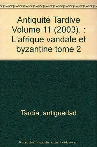 L'Afrique vandale et byzantine. Deuxième Partie.
