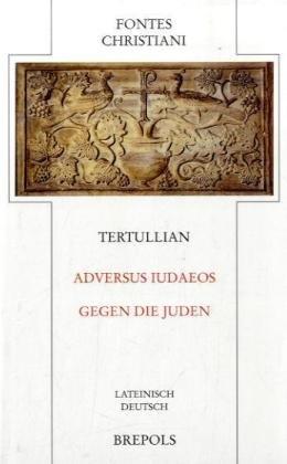 Adversus Iudaeos - Gegen die Juden: Tertullian