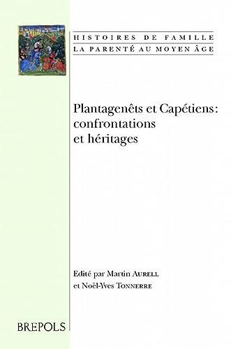 9782503522906: Plantagenêts et Capétiens : confrontations et héritages