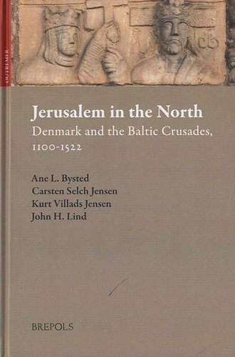 9782503523255: Jerusalem in the North: Denmark and the Baltic Crusades, 1100-1522 (OUTREMER)