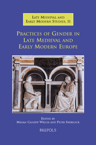 Practices of Gender in Late Medieval and Early Modern Europe (Late Medieval and Early Modern ...