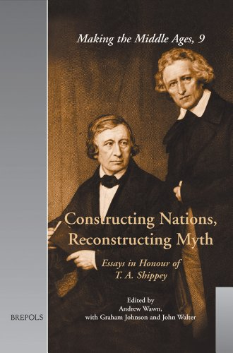 constructing nations reconstructing myth essays  9782503523934 constructing nations reconstructing myth essays in honour of t a shippey making