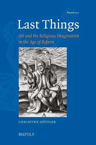Last Things: Art and the Religious Imagination in the Age of Reform: Proteus Series (PROTEUS): 2