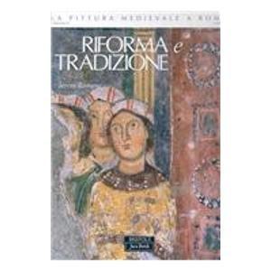 LA PITTURA MEDIEVALE A ROMA - Corpus volume IV: Riforma e tradizione, 1050-1198: ROMANO ( S. ) [ ed...