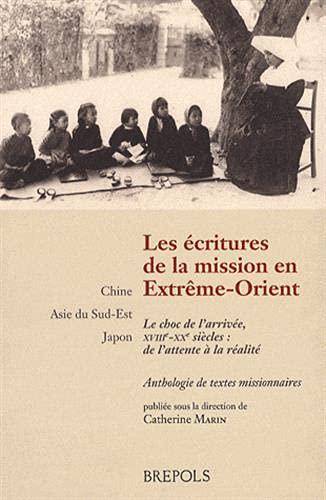 ÉCRITURES DE LA MISSION EN EXTRÊME-ORIENT (LES) : LE CHOC DE L'ARRIVÉE ...