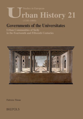 Governments of the Universitates: Urban Communities of Sicily in the Fourteenth and Fifteenth ...
