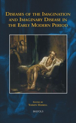 9782503527963: Diseases of the Imagination and Imaginary Disease in the Early Modern Period (EARLY EUROPEAN RESEARCH)