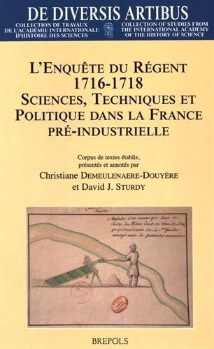 L'enquête du regent, 1716-1718: sciences, techniques et politique dans la France ...