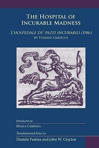 9782503528953: The Hospital of Incurable Madness =: L'hospedale De' Pazzi Incurabili (1586)