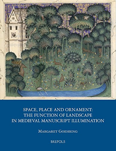 9782503529776: Space, Place and Ornament: The Function of Landscape in Medieval Manuscript Illumination