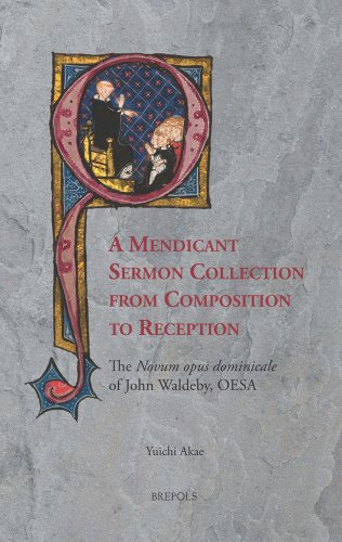 9782503530345: A Mendicant Sermon Collection from Composition to Reception: The 'Novum Opus Dominicale' of John Waldeby Oesa