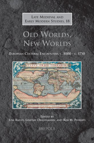 9782503531328: Old Worlds, New Worlds: European Cultural Encounters, c. 1000 - c. 1750 (Late Medieval and Early Modern Studies)