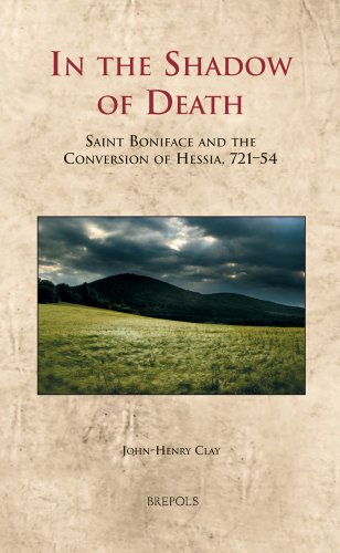 9782503531618: In the Shadow of Death: Saint Boniface and the Conversion of Hessia, 721-54 (Cultural Encounters in Late Antiquity and the Middle Ages)