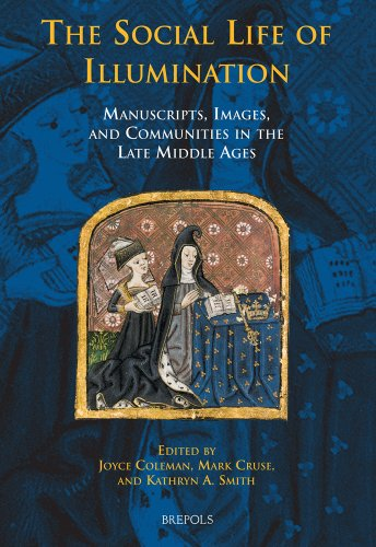 9782503532127: The Social Life of Illumination: Manuscripts, Images, and Communities in the Late Middle Ages (Medieval Texts and Cultures on Northern Europe) (Medieval Texts and Cultures of Northern Europe)