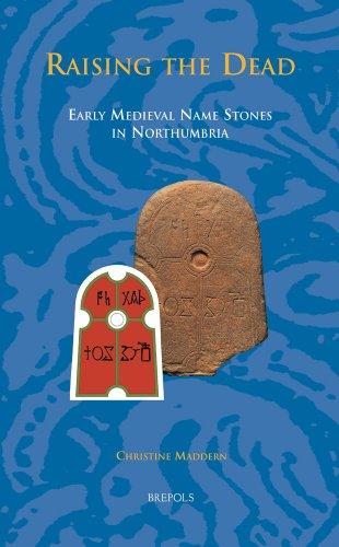 9782503532189: Raising the Dead: Early Medieval Name Stones in Northumbria (Studies in the Early Middle Ages)