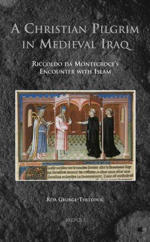 A Christian Pilgrim in Medieval Iraq: Riccoldo: George-Tvrtkovic, Rita
