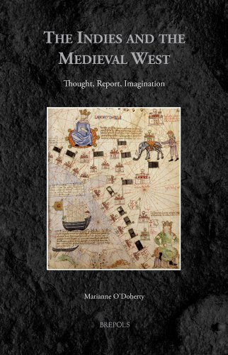 The Indies and the Medieval West: Thought,: O'Doherty, Marianne