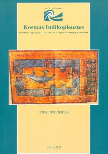 9782503533186: Kosmas Indikopleustes: Christliche Topographie. - Textkritische Analysen. Ubersetzung. Kommentar (Indicopleustoi)