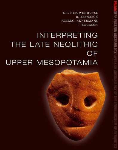 9782503540016: Interpreting the Late Neolithic of Upper Mesopotamia (Palma Egyptology: Papers on Archaeology from the Leiden Museum of Antiquities)