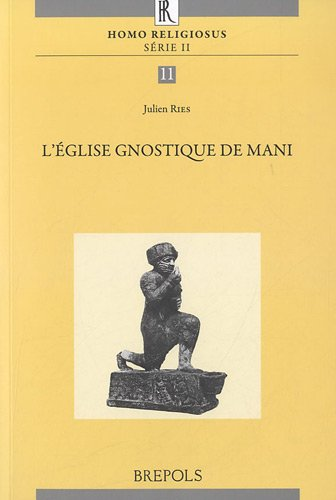 9782503540955: L'eglise Gnostique De Mani (Homo Religiosus) (French and German Edition)