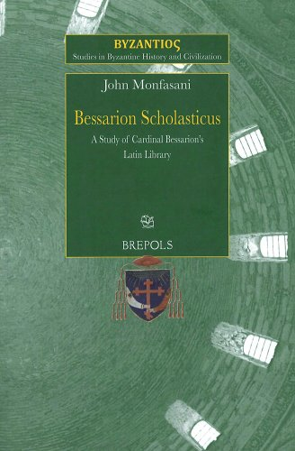 9782503541549: Bessarion Scholasticus: A Study of Cardinal Bessarion's Latin Library