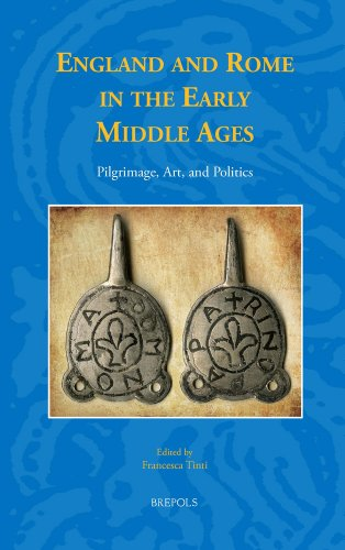 9782503541693: England and Rome in the Early Middle Ages: Pilgrimage, Art, and Politics (Studies in the Early Middle Ages)