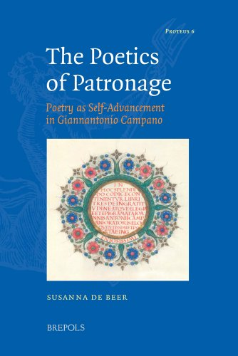 9782503542386: The Poetics of Patronage: Poetry as Self-Advancement in Giannantonio Campano (Proteus) (Proteus: Studies in Early Modern Identitiy Formation)