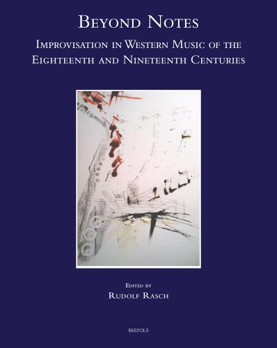 9782503542447: Beyond notes. Improvisation in western music of the eighteenth and nineteenth centuries (Speculum musicae)