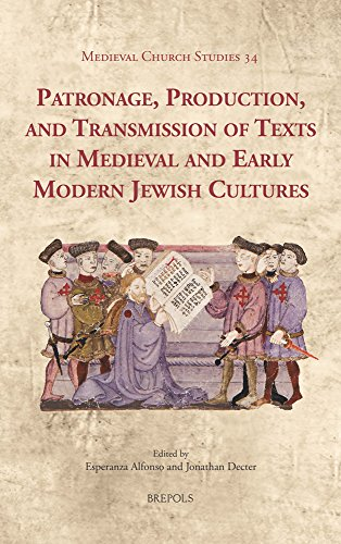 9782503542904: Patronage, Production, and Transmission of Texts in Medieval and Early Modern Jewish Cultures (Medieval Church Studies)