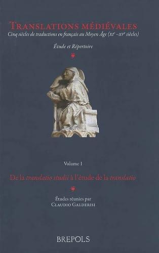 9782503543284: Translations médiévales : Volume 1, De la translatio studii à l'étude de la translatio