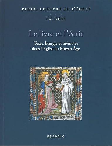 9782503543857: Pecia. Le Livre Et L'Ecrit, 14 (2011): Texte, Liturgie Et Memoire Dans L'Eglise Du Moyen Age (English, French and Italian Edition)