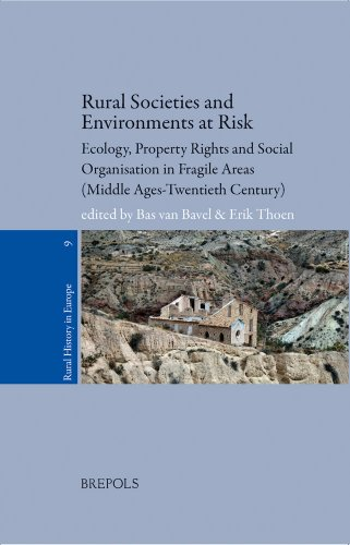 9782503544168: Rural Societies and Environments at Risk: Ecology, Property Rights and Social Organisation in Fragile Areas (Middle Ages - Twentieth century) (Rural History in Europe)