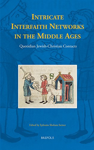 9782503544298: Intricate Interfaith Networks: Quotidian Jewish-Christian Contacts in the Middle Ages (Studies in the History of Daily Life (800-1600))