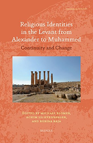 Religious Identities in the Levant from Alexander to Muhammed: Continuity and Change (...
