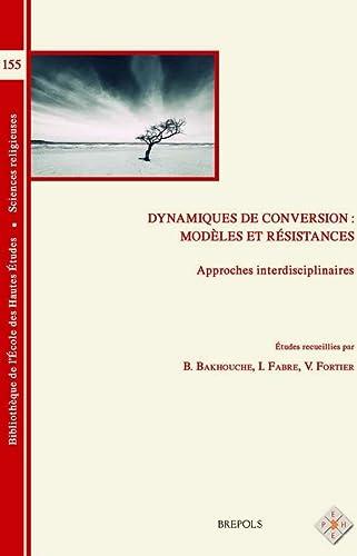 Dynamiques De Conversion: Modeles Et Resistances, Approches: Beatrice Bakhouche; Isabelle
