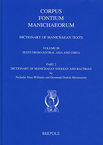 9782503545011: 3: Dictionary of Manichaean Texts: Volume III, 2: Texts from Central Asia and China (Texts in Sogdian and Bactrian) (Corpus Fontium Manichaeorum)