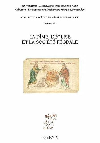 La dîme, l'Église et la société féodale: LAUWERS ( Michel