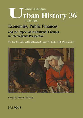 9782503547855: Economies, Public Finances, and the Impact of Institutional Changes in Interregional Perspective: The Low Countries and Neighbouring German Territorie (Studies in European Urban History (1100-1800))