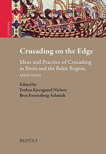 9782503548814: Crusading on the Edge: Ideas and Practice of Crusading in Iberia and the Baltic Region, 1100-1500 (Outremer. Studies in the Crusades and the Latin East)