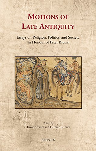 9782503549118: Motions of Late Antiquity: Essays on Religion, Politics, and Society in Honor of Peter Brown (Cultural Encounters in Late Antiquity and the Middle Ages)