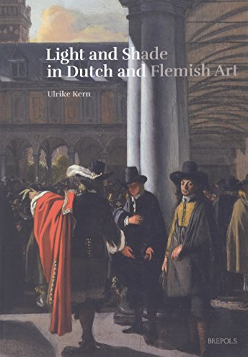 9782503549446: Light and Shade in Dutch and Flemish Art: A History of Chiaroscuro in Art Theory and Artistic Practice in the Netherlands of the Seventeenth and ... L'Art (1400-1800) / Art Theory (1400-1800))