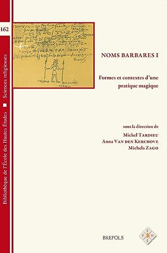 Noms Barbares I: Formes Et Contextes D'une: Tardieu, Michel, Van