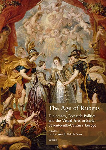 9782503549484: The Age of Rubens: Diplomacy, Dynastic Politics and the Visual Arts in Early Seventeenth-Century Europe (Museums at the Crossroads)