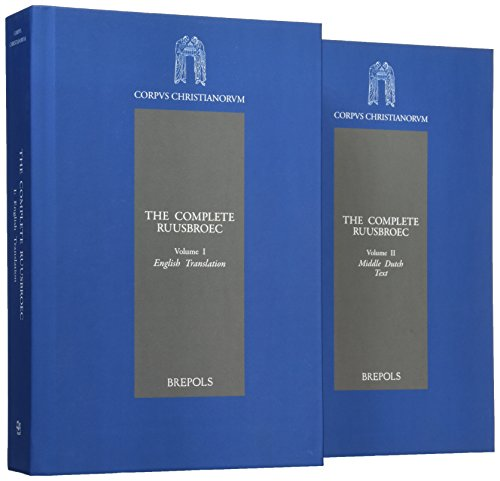 9782503549545: The Complete Ruusbroec: English Translation with the Original Middle Dutch Text (Corpus Christianorum Scholars Version) (Middle Dutch and English Edition)
