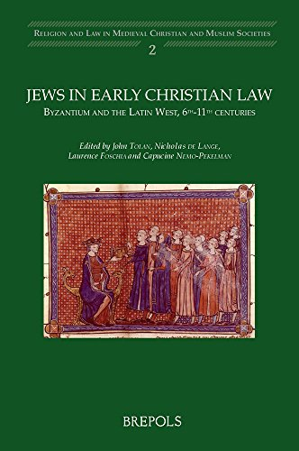 9782503550527: Jews in Early Christian Law: Byzantium and the Latin West, 6th-11th Centuries (Religion and Law in Medieval Christian and Muslim Societies)